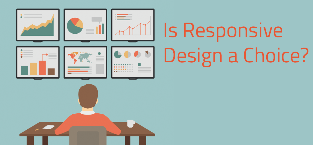 Is Responsive Web Design a Choice?